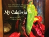 Packed with recipes from Italy's Calabria region, Rosetta Costantino brings old-world fare inspired by the seasonal ingredients from her family's garden to the North American kitchen in her cookbook, My Calabria.